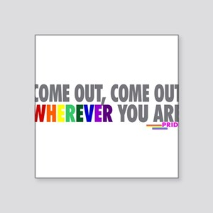 Come Out Come Out - Gay Pride Sticker