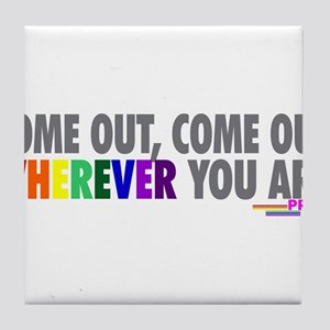 Come Out Come Out - Gay Pride Tile Coaster