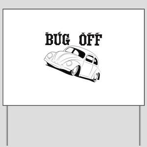 Bug Off Yard Sign