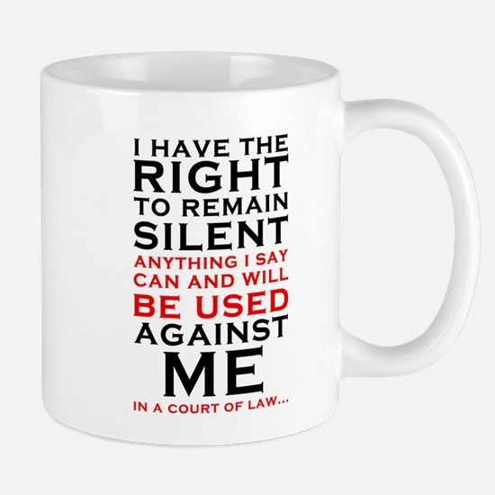 Miranda Rights - I have the right to remain Mug