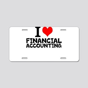 I Love Financial Accounting Aluminum License Plate