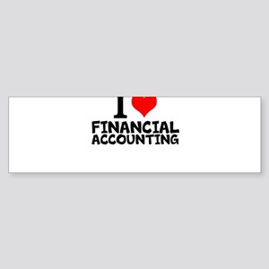 I Love Financial Accounting Bumper Sticker