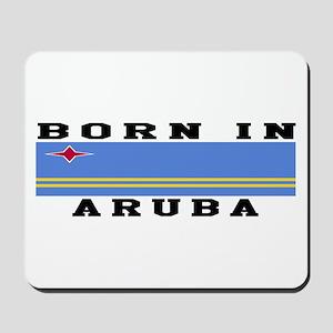 Born In Aruba Mousepad