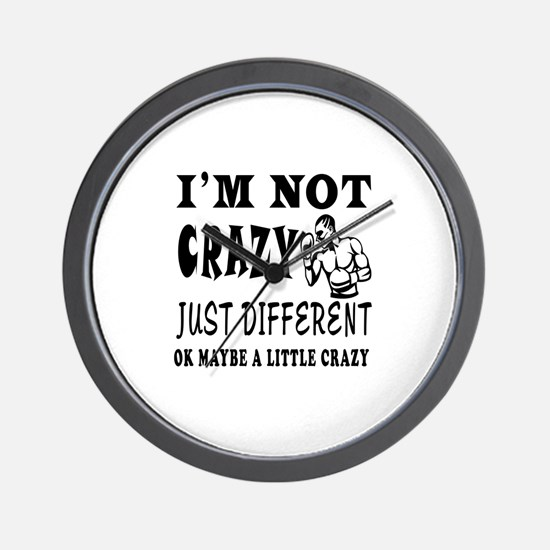 I'm not Crazy just different Boxing Wall Clock