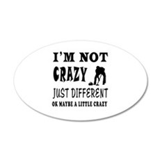 I'm not Crazy just different Curling Wall Decal
