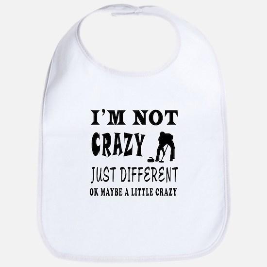 I'm not Crazy just different Curling Bib