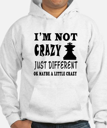 I'm not Crazy just different Chess Hoodie