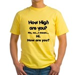 How high are you? Yellow T-Shirt