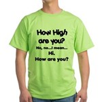 How high are you? Green T-Shirt