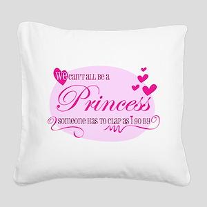 I'm the Princess Square Canvas Pillow