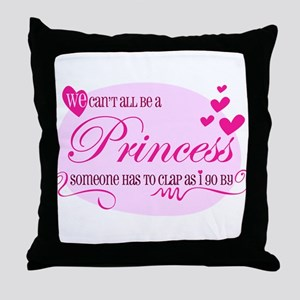 I'm the Princess Throw Pillow
