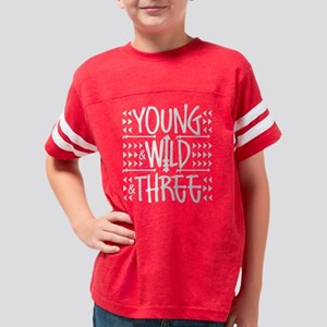 Young Wild And Three Youth Football Shirt