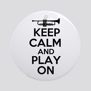 Keep Calm and Play On Trumpet Ornament (Round)
