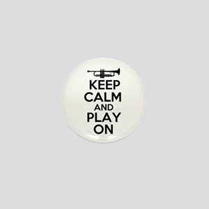 Keep Calm and Play On Trumpet Mini Button