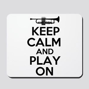 Keep Calm and Play On Trumpet Mousepad