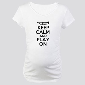Keep Calm and Play On Trumpet Maternity T-Shirt