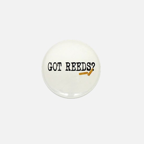 Got Reeds? Mini Button