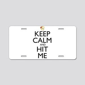 Keep Calm and Hit Me Aluminum License Plate