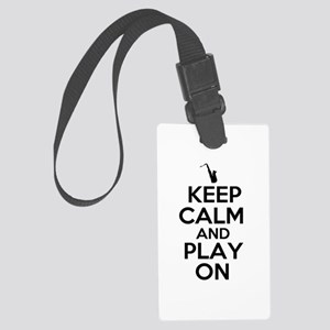 Keep Calm and Play On Sax Luggage Tag