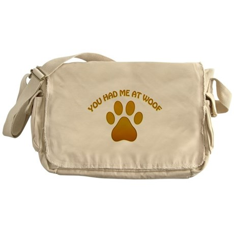 You had me at woof Messenger Bag