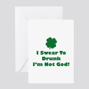 I swear to drunk I'm not God! Greeting Card