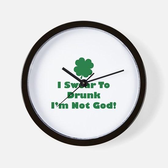 I swear to drunk I'm not God! Wall Clock