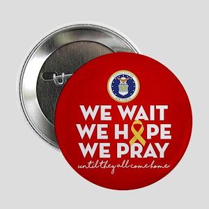 "USAF We Wait Hope Pray 2.25"" Button"