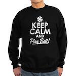 Keep Calm Play Ball Sweatshirt