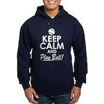 Keep Calm Play Ball Hoodie