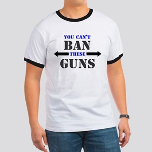 You can't ban these guns Ringer T