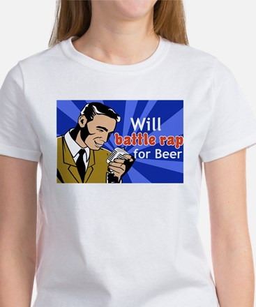 will battle rap for beer Women's T-Shirt