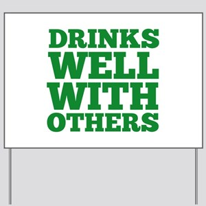 Drinks Well With Others Yard Sign