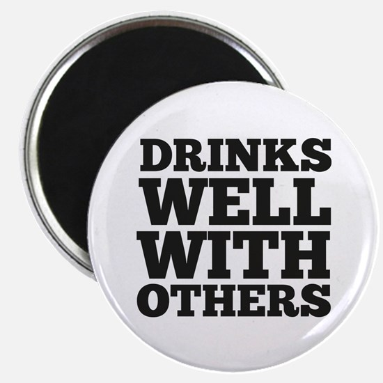 Drinks Well With Others Magnet