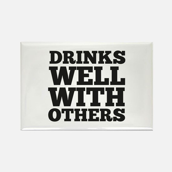 Drinks Well With Others Rectangle Magnet