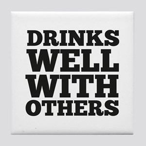 Drinks Well With Others Tile Coaster