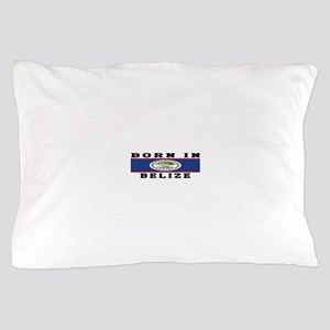 Born In Belize Pillow Case