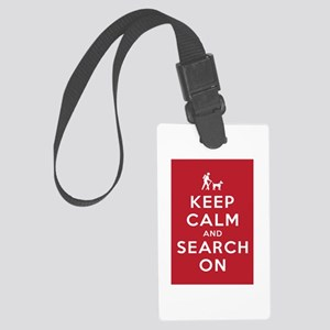 Keep Calm and Search On (Dog Team) Large Luggage T