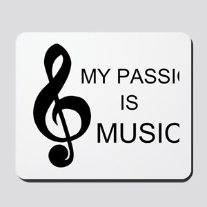 My Passion Is Music Mousepad