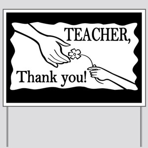 Teacher, Thank You! Yard Sign