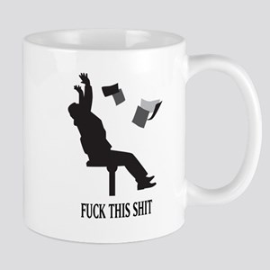 Fuck This Shit Mug