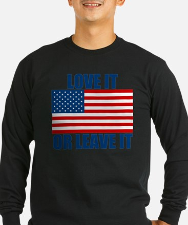 Love it or Leave it Long Sleeve T-Shirt