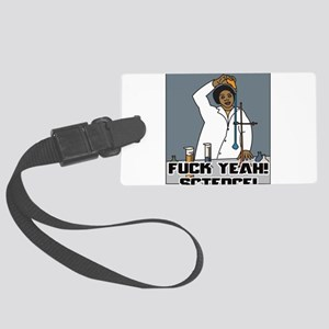 Fuck yeah! Science! Luggage Tag