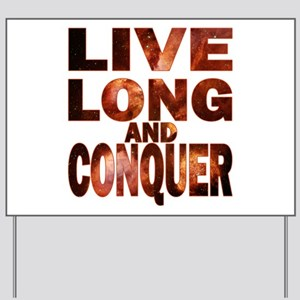 Live Long and Conquer Yard Sign