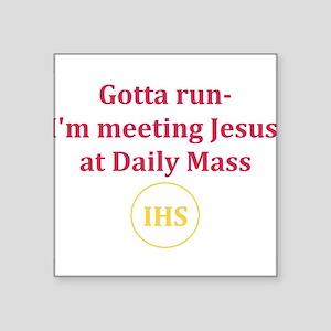 I'm Meeting Jesus at Daily Mass Sticker