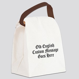 Old English Custom Message Canvas Lunch Bag