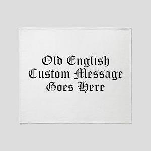 Old English Custom Message Throw Blanket