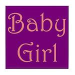 Baby Girl Too Tile Coaster