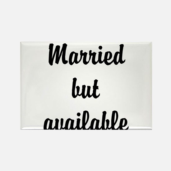 Married but available Rectangle Magnet
