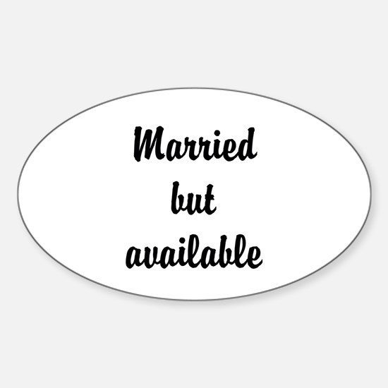 Married but available Sticker (Oval)