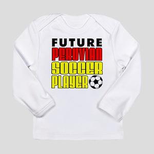 Future Peruvian Soccer Player Long Sleeve T-Shirt